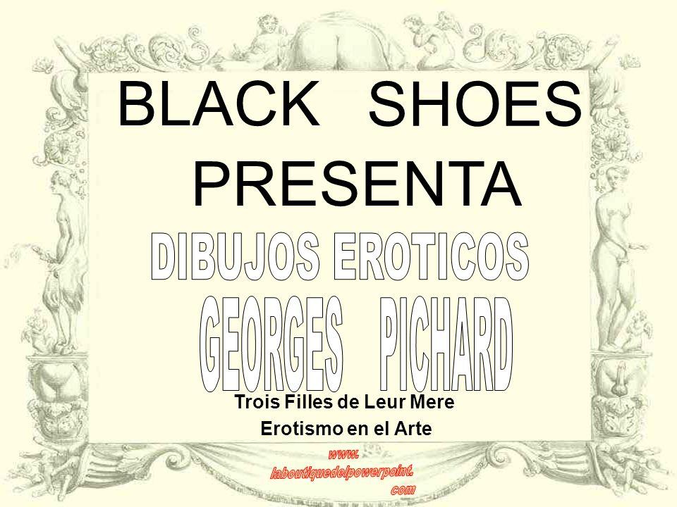 BLACK SHOES PRESENTA Erotismo en el Arte Trois Filles de Leur Mere