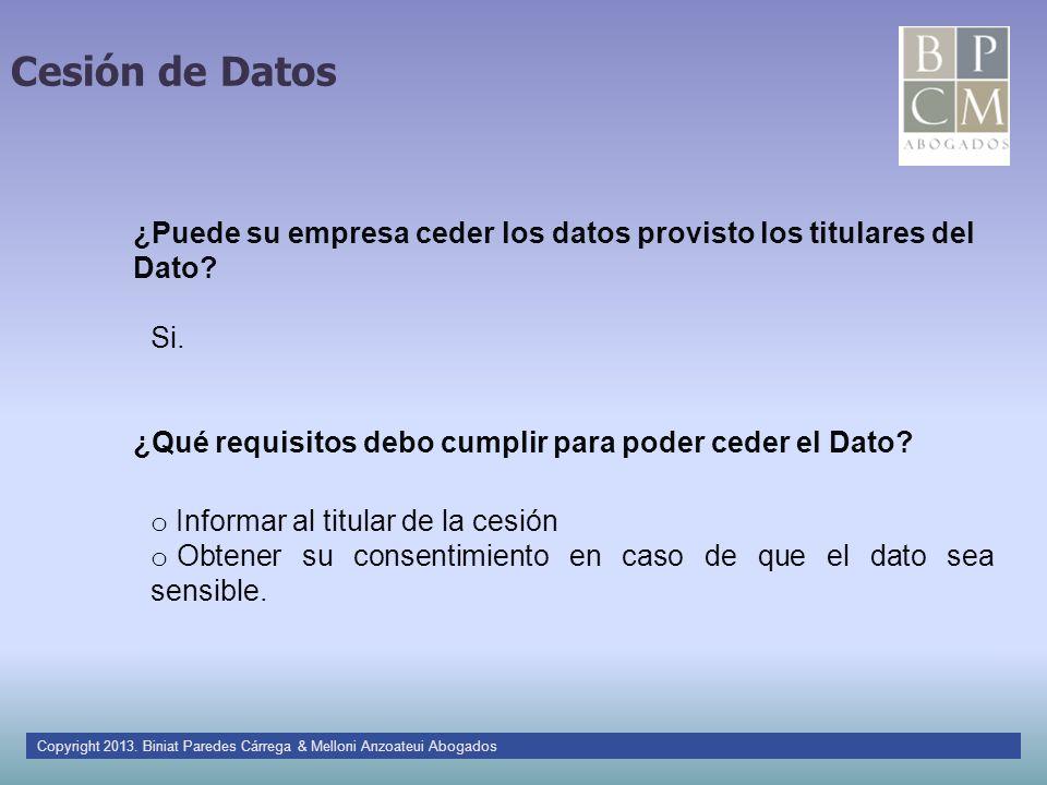 Cesión de Datos Si. ¿Puede su empresa ceder los datos provisto los titulares del Dato? ¿Qué requisitos debo cumplir para poder ceder el Dato? o Inform