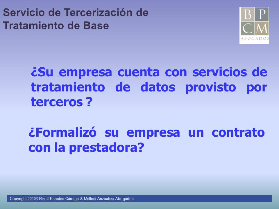 Servicio de Tercerización de Tratamiento de Base ¿Su empresa cuenta con servicios de tratamiento de datos provisto por terceros ? ¿Formalizó su empres