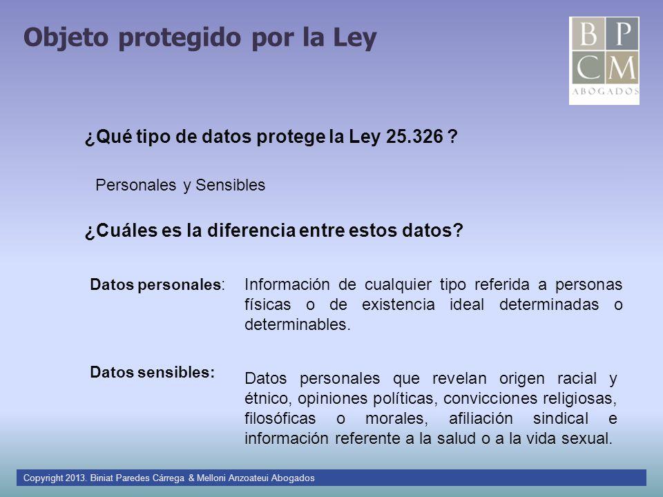 Objeto protegido por la Ley ¿Qué tipo de datos protege la Ley 25.326 ? Datos personales : Personales y Sensibles ¿Cuáles es la diferencia entre estos