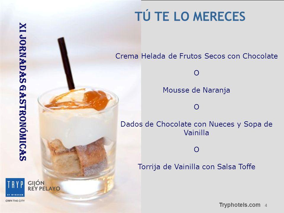 4 Crema Helada de Frutos Secos con Chocolate O Mousse de Naranja O Dados de Chocolate con Nueces y Sopa de Vainilla O Torrija de Vainilla con Salsa To
