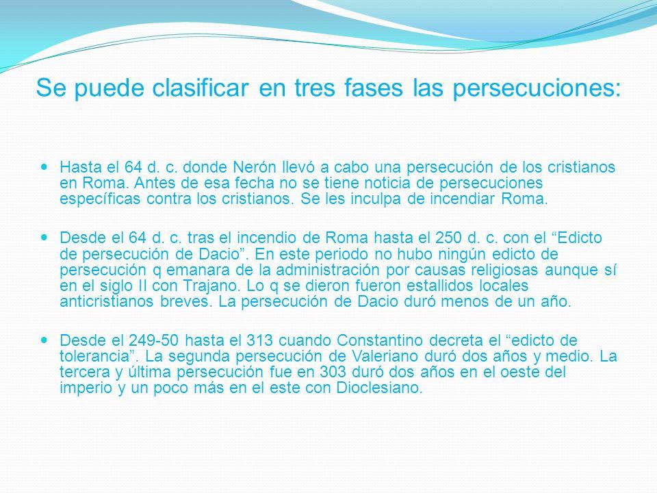Se puede clasificar en tres fases las persecuciones: Hasta el 64 d.