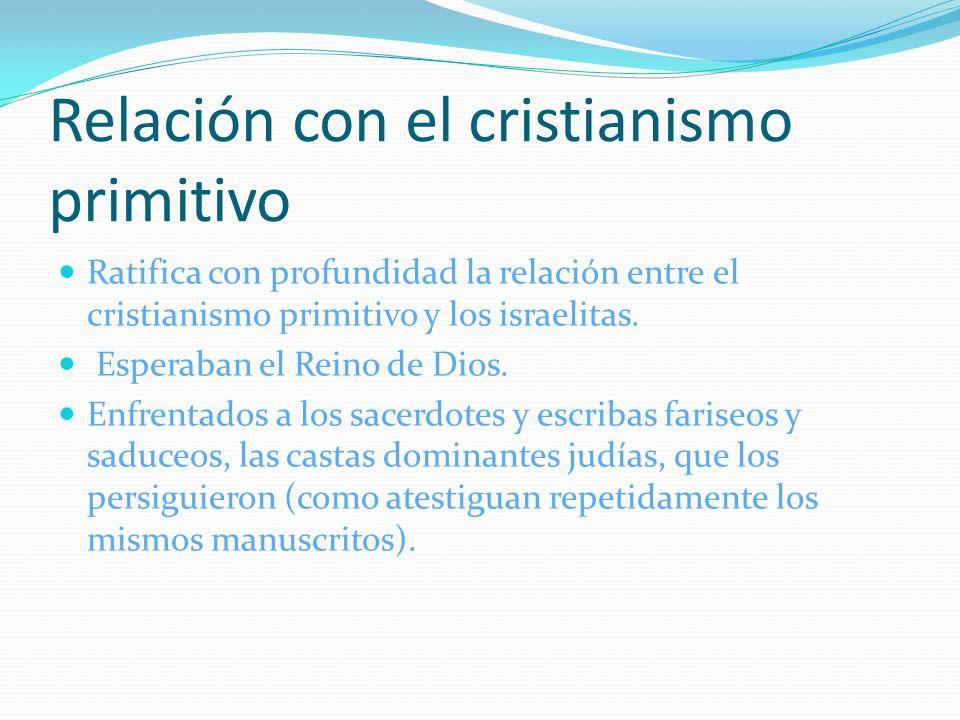 Relación con el cristianismo primitivo Ratifica con profundidad la relación entre el cristianismo primitivo y los israelitas.