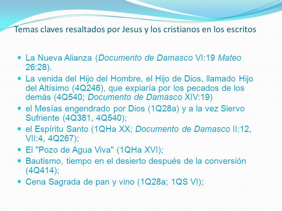 Temas claves resaltados por Jesus y los cristianos en los escritos La Nueva Alianza (Documento de Damasco VI:19 Mateo 26:28).