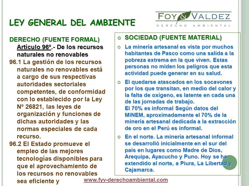 LEY GENERAL DEL AMBIENTE SOCIEDAD (FUENTE MATERIAL) SOCIEDAD (FUENTE MATERIAL) La minería artesanal es vista por muchos habitantes de Pasco como una s