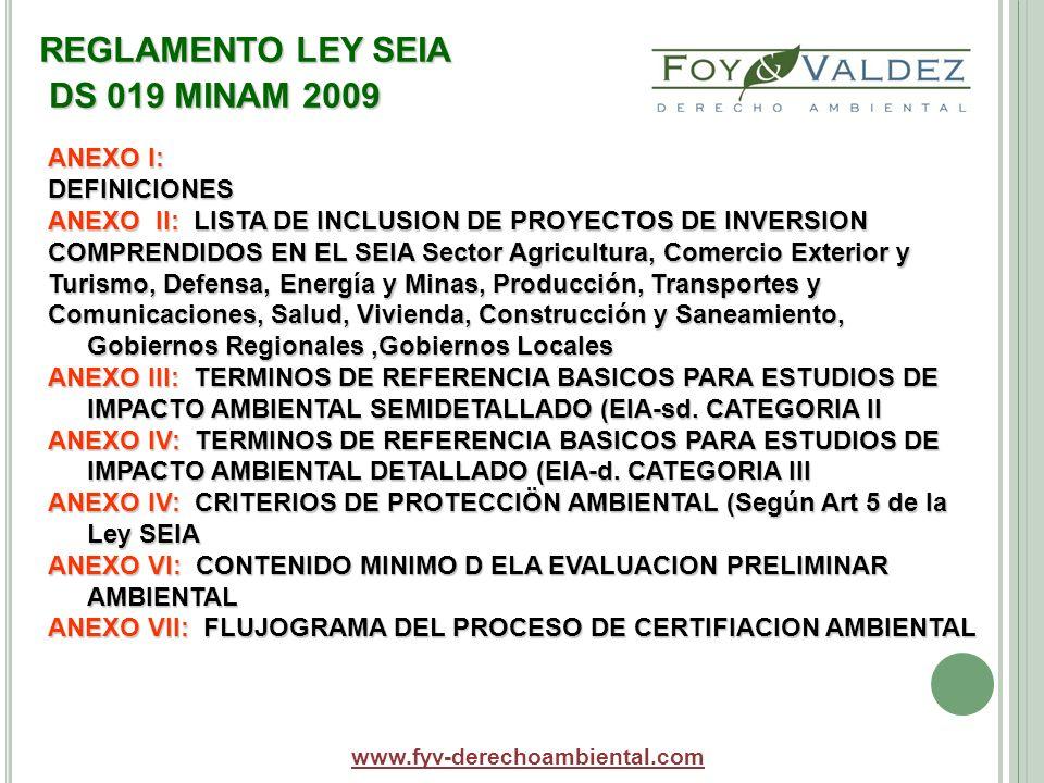 REGLAMENTO LEY SEIA DS 019 MINAM 2009 www.fyv-derechoambiental.com ANEXO I: DEFINICIONES ANEXO II: LISTA DE INCLUSION DE PROYECTOS DE INVERSION COMPRE