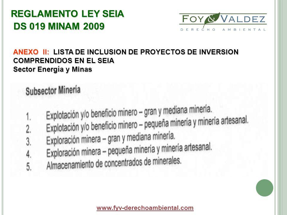 REGLAMENTO LEY SEIA DS 019 MINAM 2009 www.fyv-derechoambiental.com ANEXO II: LISTA DE INCLUSION DE PROYECTOS DE INVERSION COMPRENDIDOS EN EL SEIA Sect
