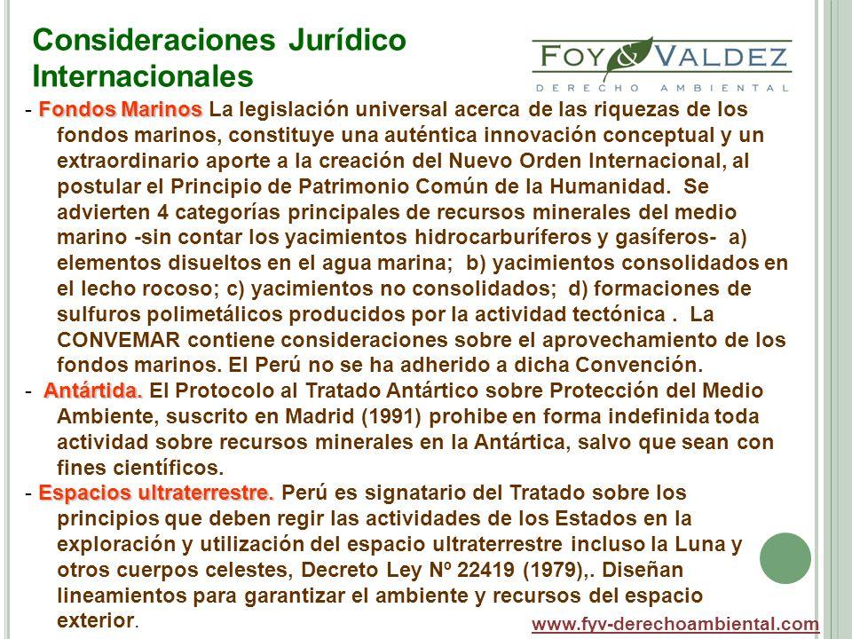 Consideraciones Jurídico Internacionales www.fyv-derechoambiental.com Fondos Marinos - Fondos Marinos La legislación universal acerca de las riquezas