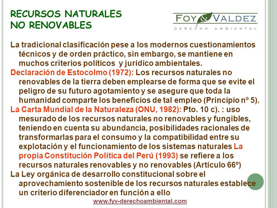 RECURSOS NATURALES NO RENOVABLES La tradicional clasificación pese a los modernos cuestionamientos técnicos y de orden práctico, sin embargo, se manti