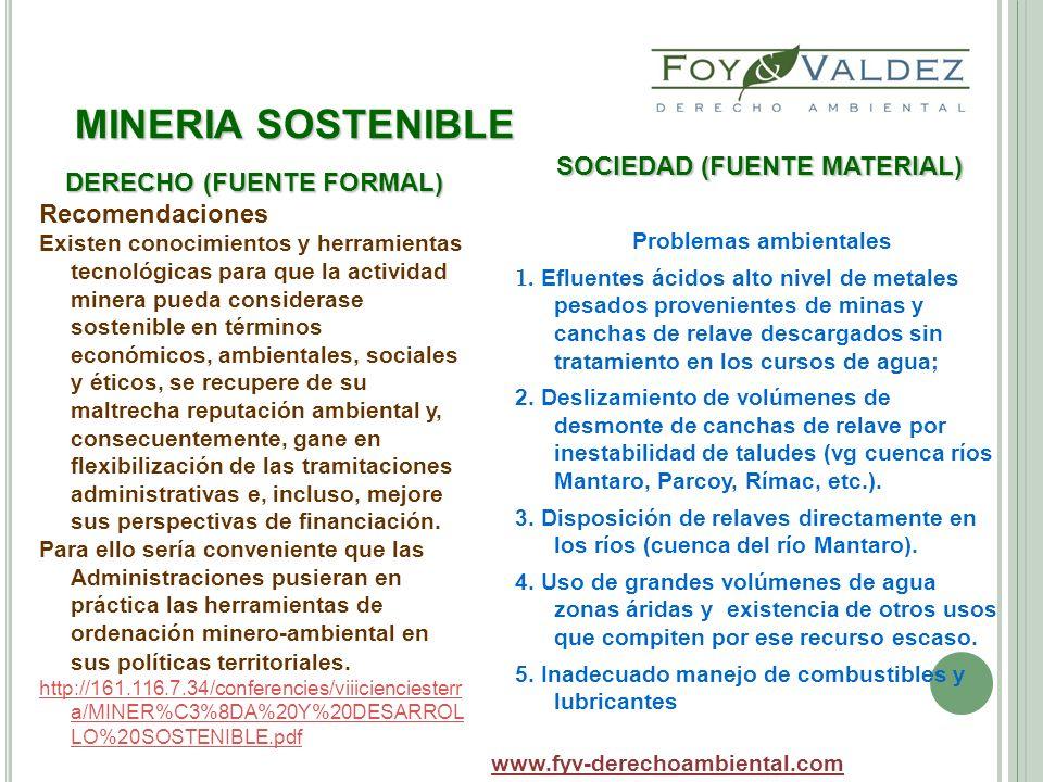 MINERIA SOSTENIBLE SOCIEDAD (FUENTE MATERIAL) Problemas ambientales 1. Efluentes ácidos alto nivel de metales pesados provenientes de minas y canchas