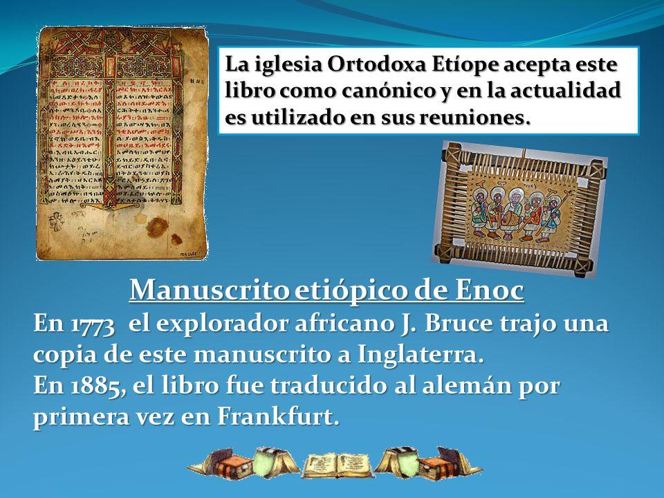 Manuscrito etiópico de Enoc En 1773 el explorador africano J.