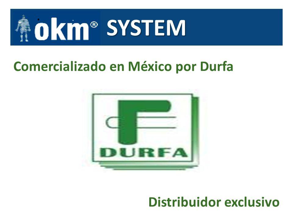 SYSTEM Comercializado en México por Durfa Distribuidor exclusivo