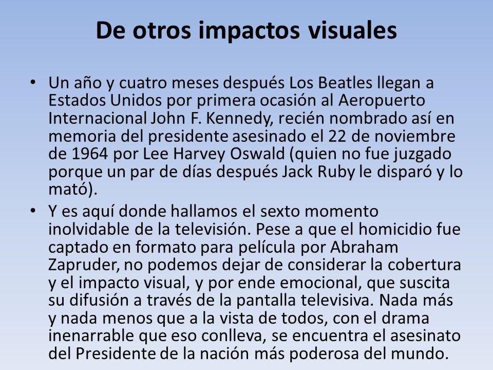 De otros impactos visuales Un año y cuatro meses después Los Beatles llegan a Estados Unidos por primera ocasión al Aeropuerto Internacional John F. K