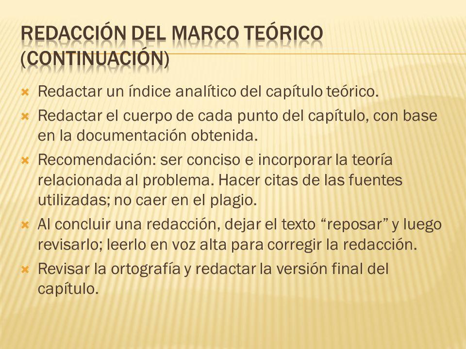 Redactar un índice analítico del capítulo teórico. Redactar el cuerpo de cada punto del capítulo, con base en la documentación obtenida. Recomendación