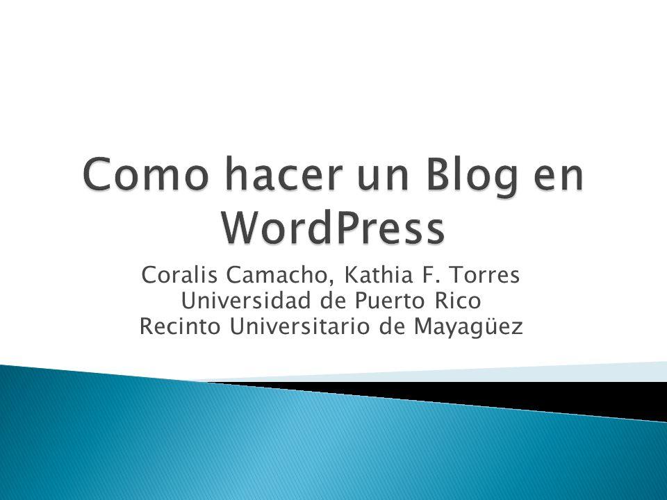Coralis Camacho, Kathia F. Torres Universidad de Puerto Rico Recinto Universitario de Mayagüez