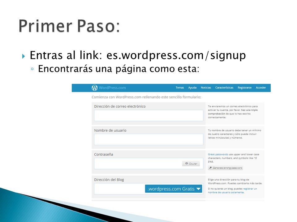 Entras al link: es.wordpress.com/signup Encontrarás una página como esta: