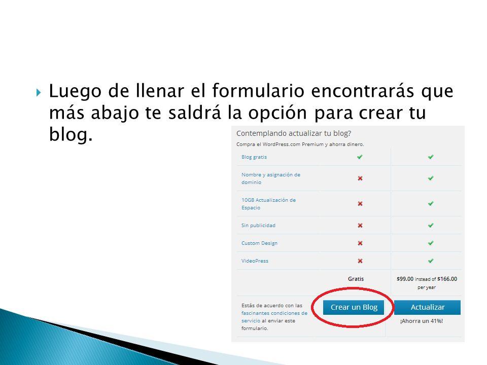 Luego de llenar el formulario encontrarás que más abajo te saldrá la opción para crear tu blog.