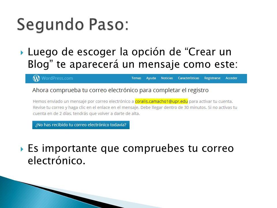 Luego de escoger la opción de Crear un Blog te aparecerá un mensaje como este: Es importante que compruebes tu correo electrónico.