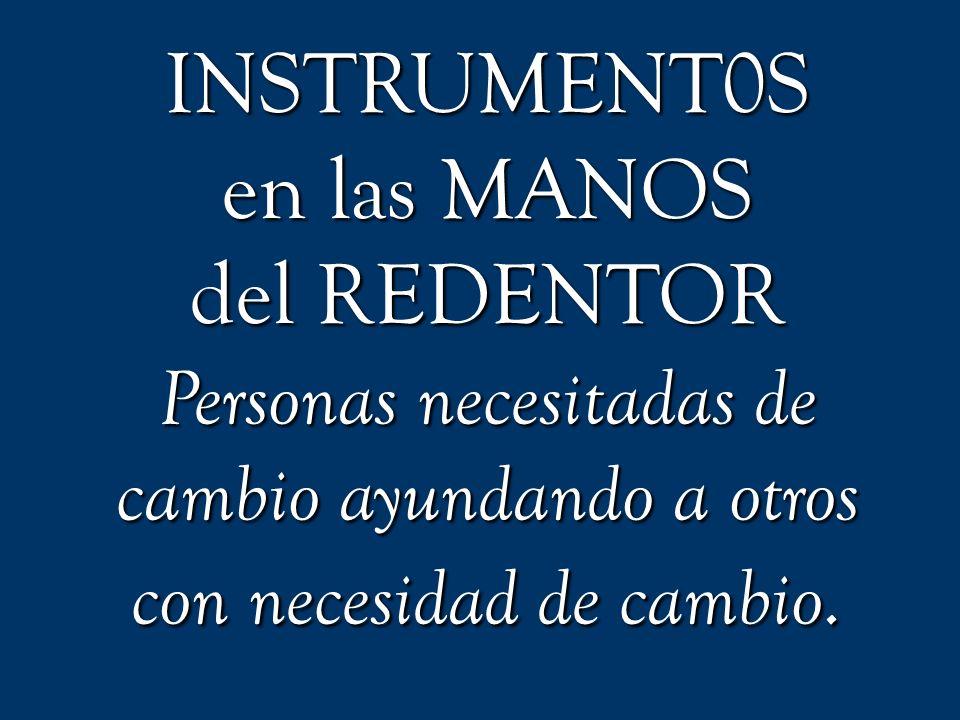 INSTRUMENT0S en las MANOS del REDENTOR Personas necesitadas de cambio ayundando a otros con necesidad de cambio.
