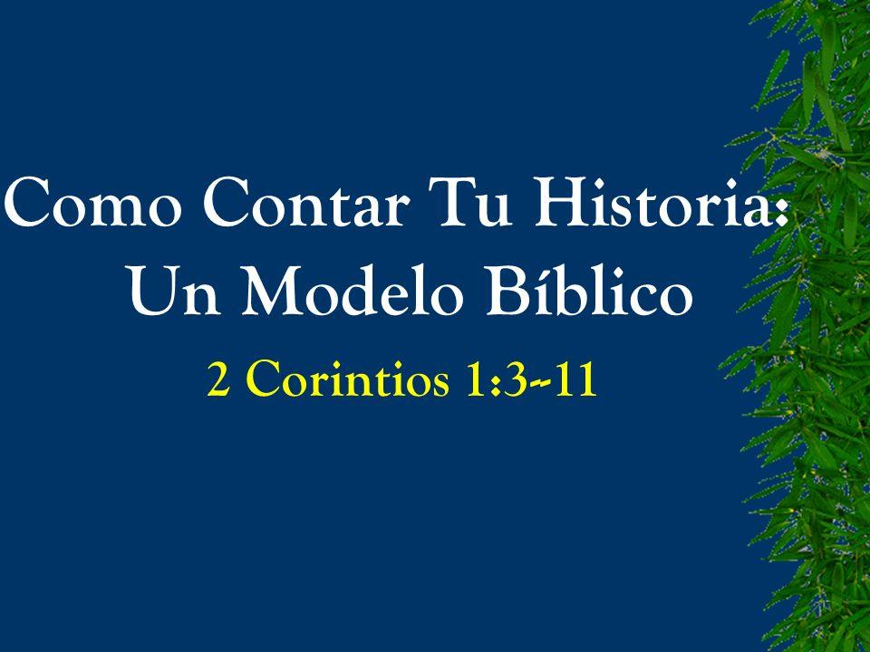 Como Contar Tu Historia: Un Modelo Bíblico 2 Corintios 1:3--11