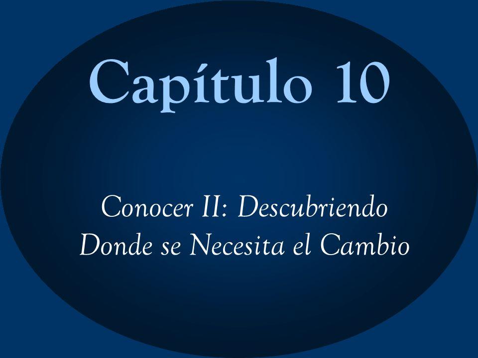 Capítulo 10 Conocer II: Descubriendo Donde se Necesita el Cambio