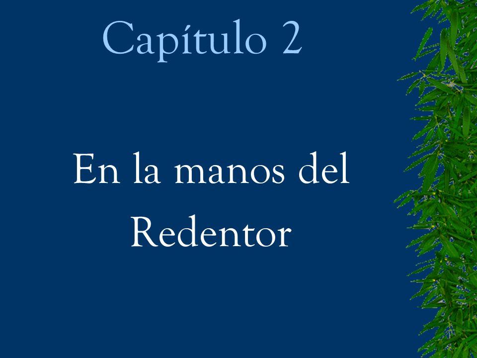 Capítulo 2 En la manos del Redentor