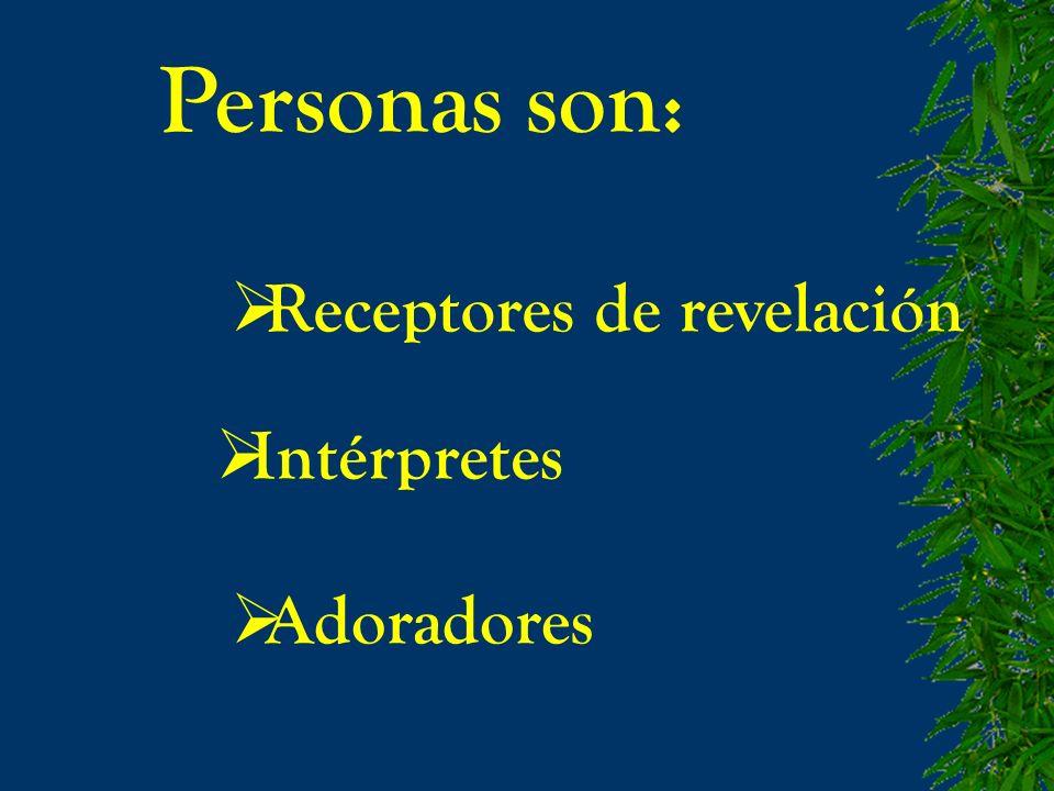 Receptores de revelación Intérpretes Adoradores Personas son :
