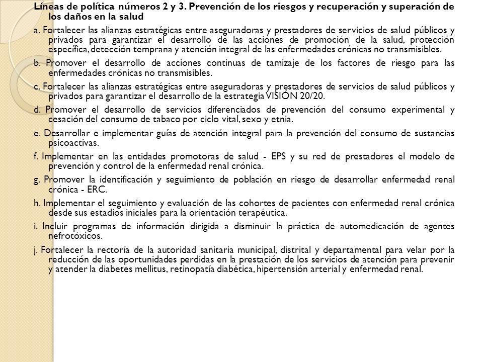 Líneas de política números 2 y 3. Prevención de los riesgos y recuperación y superación de los daños en la salud a. Fortalecer las alianzas estratégic