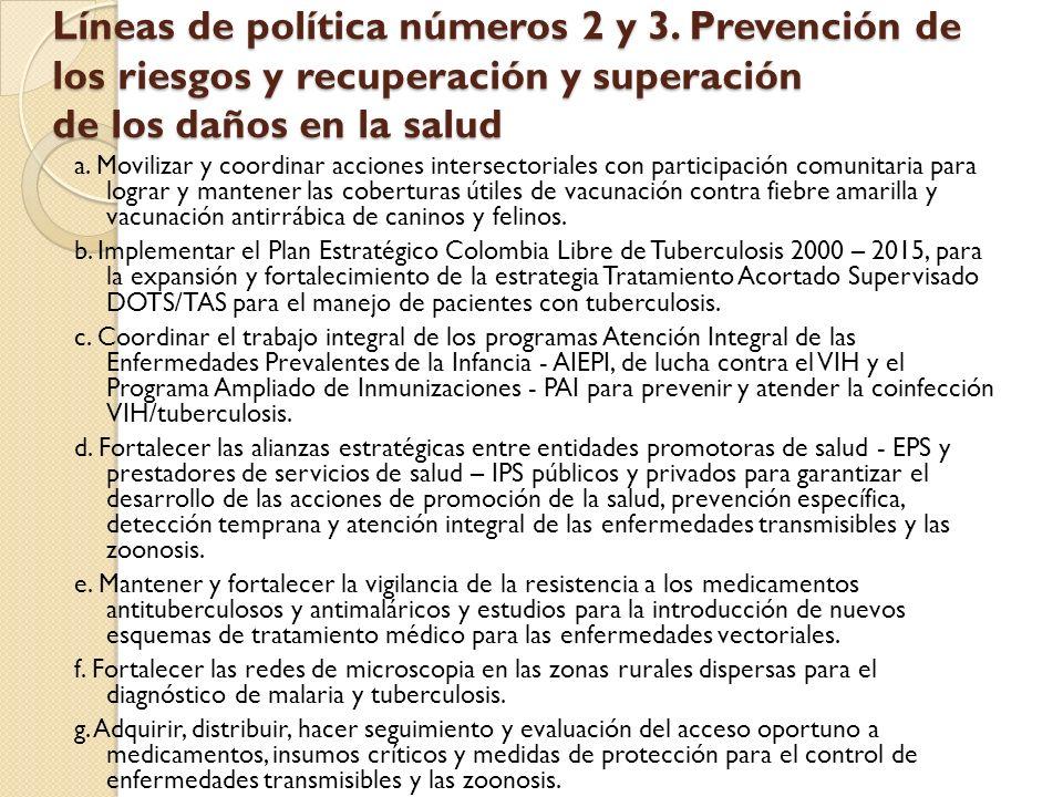 Líneas de política números 2 y 3. Prevención de los riesgos y recuperación y superación de los daños en la salud a. Movilizar y coordinar acciones int