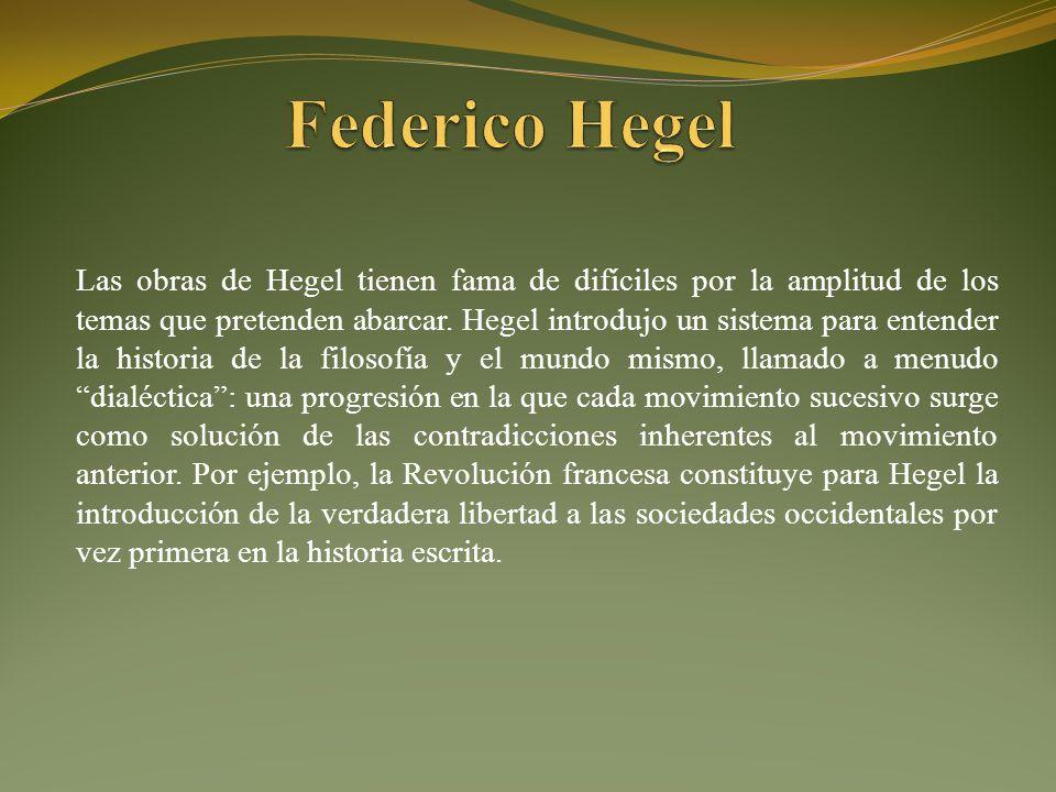 Las obras de Hegel tienen fama de difíciles por la amplitud de los temas que pretenden abarcar.