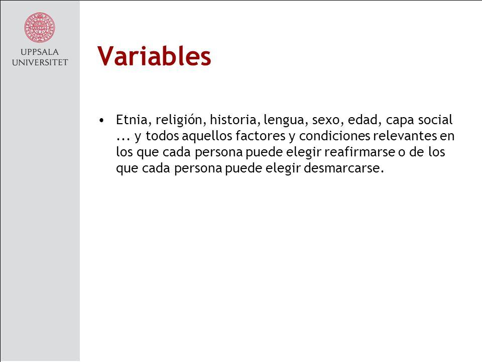 Variables Etnia, religión, historia, lengua, sexo, edad, capa social...
