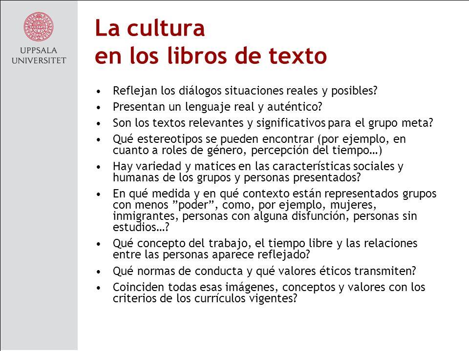 La cultura en los libros de texto Reflejan los diálogos situaciones reales y posibles.