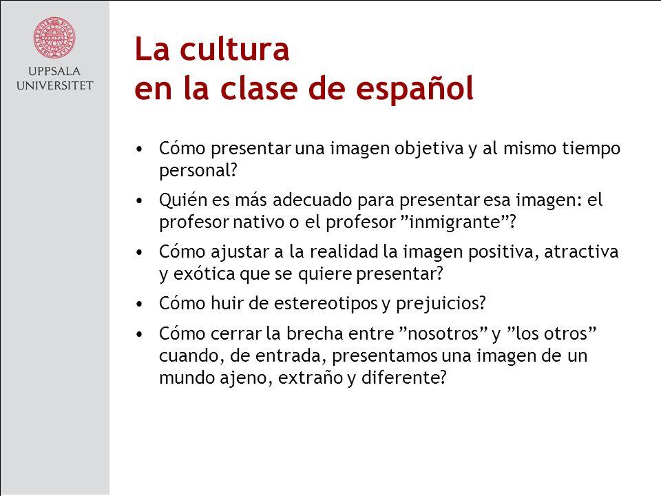 La cultura en la clase de español Cómo presentar una imagen objetiva y al mismo tiempo personal.