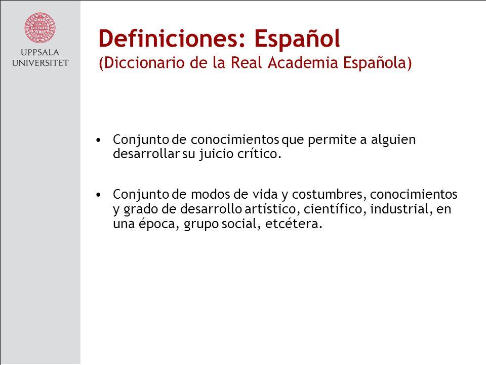 Definiciones: Español (Diccionario de la Real Academia Española) Conjunto de conocimientos que permite a alguien desarrollar su juicio crítico.