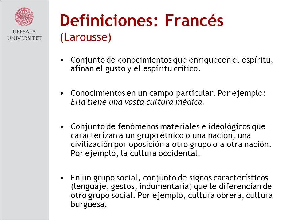 Definiciones: Francés (Larousse) Conjunto de conocimientos que enriquecen el espíritu, afinan el gusto y el espíritu crítico.