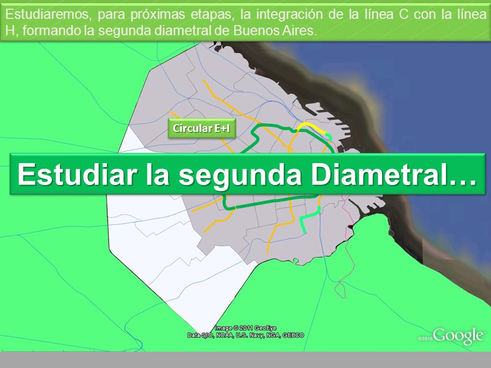 Circular E+I Diametral H+C Estudiaremos, para próximas etapas, la integración de la línea C con la línea H, formando la segunda diametral de Buenos Aires.