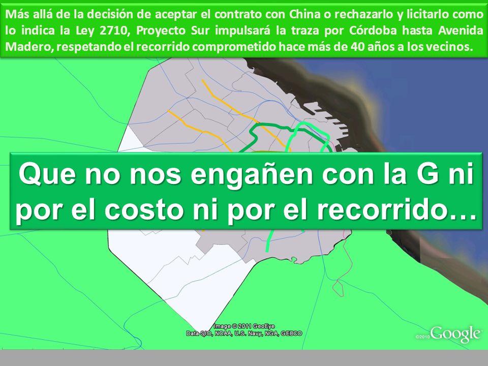 G por Córdoba Más allá de la decisión de aceptar el contrato con China o rechazarlo y licitarlo como lo indica la Ley 2710, Proyecto Sur impulsará la traza por Córdoba hasta Avenida Madero, respetando el recorrido comprometido hace más de 40 años a los vecinos.