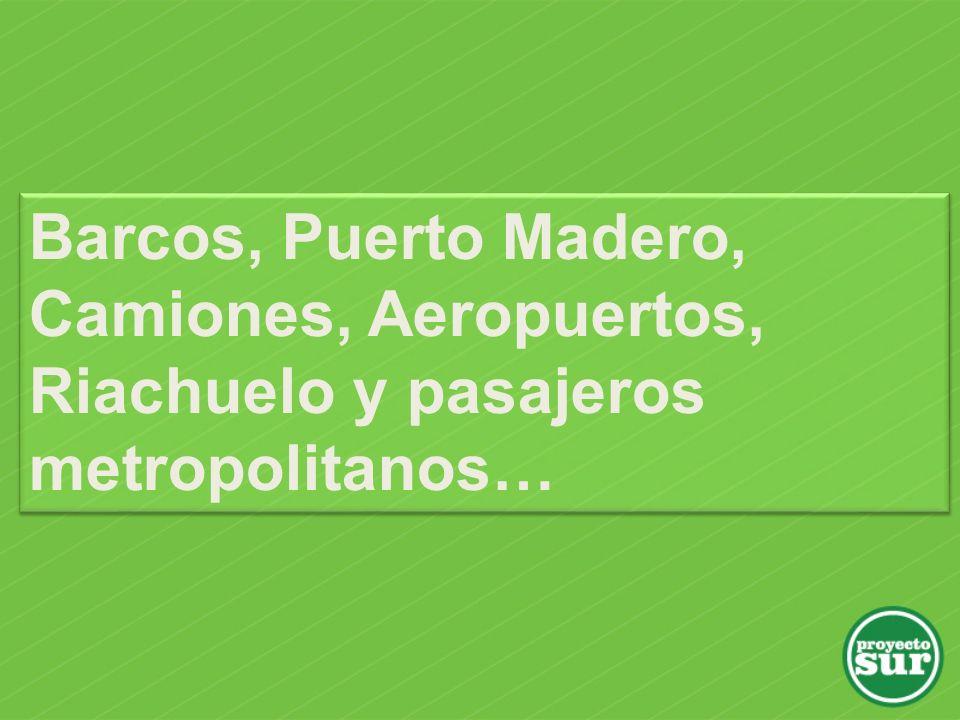 Barcos, Puerto Madero, Camiones, Aeropuertos, Riachuelo y pasajeros metropolitanos…