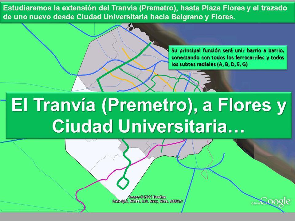 Su principal función será unir barrio a barrio, conectando con todos los ferrocarriles y todos los subtes radiales (A, B, D, E, G) El Tranvía (Premetr
