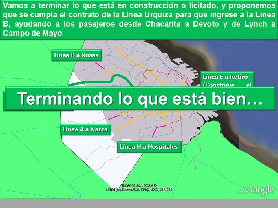 Vamos a terminar lo que está en construcción o licitado, y proponemos que se cumpla el contrato de la Línea Urquiza para que ingrese a la Línea B, ayu