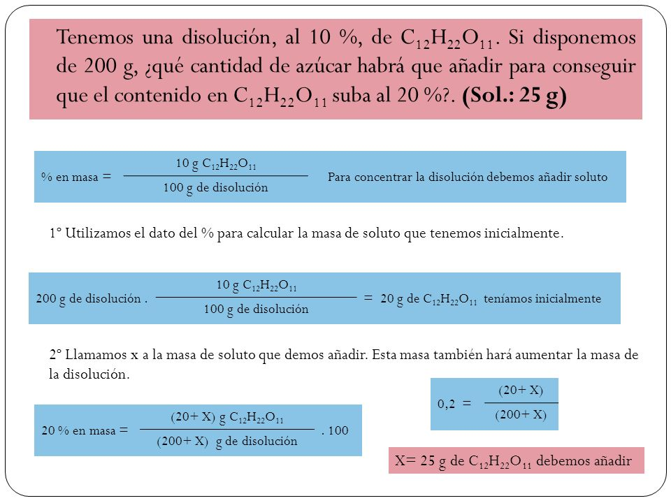 Tenemos una disolución, al 10 %, de C 12 H 22 O 11.