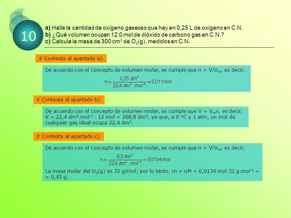 a) Halla la cantidad de oxígeno gaseoso que hay en 0,25 L de oxígeno en C.N.
