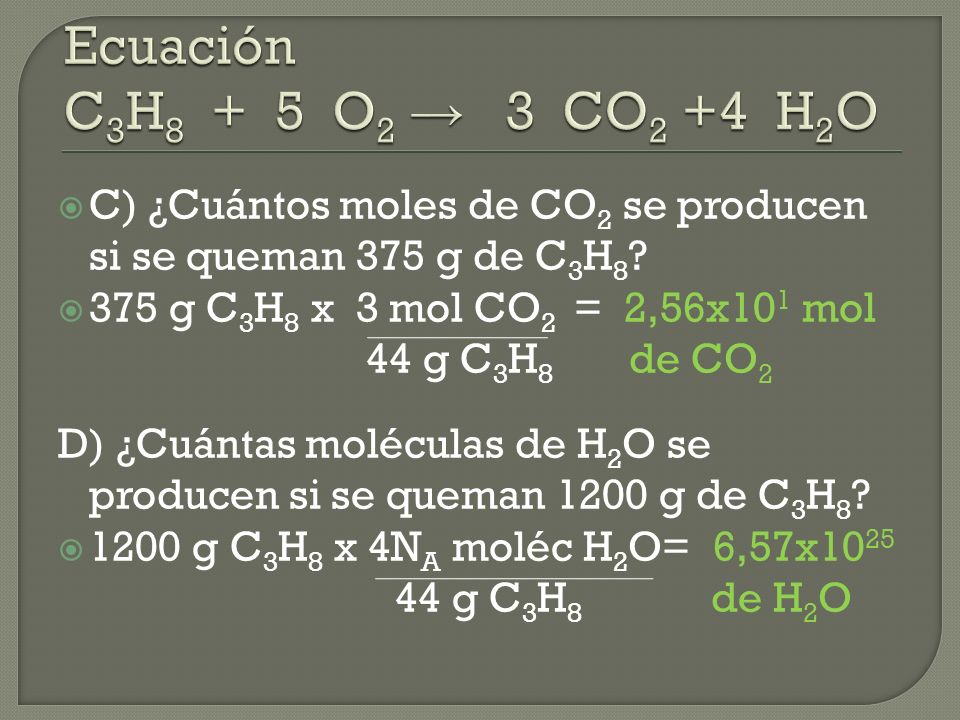 E) ¿Cuántos moles de H 2 se producen a partir de 5,22x10 25 moléculas de C 3 H 8 .