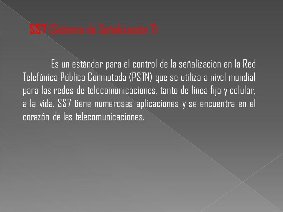 Es un estándar para el control de la señalización en la Red Telefónica Pública Conmutada (PSTN) que se utiliza a nivel mundial para las redes de telec