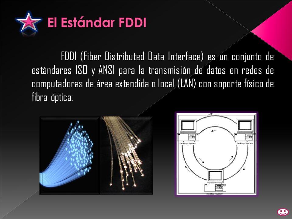 FDDI (Fiber Distributed Data Interface) es un conjunto de estándares ISO y ANSI para la transmisión de datos en redes de computadoras de área extendid