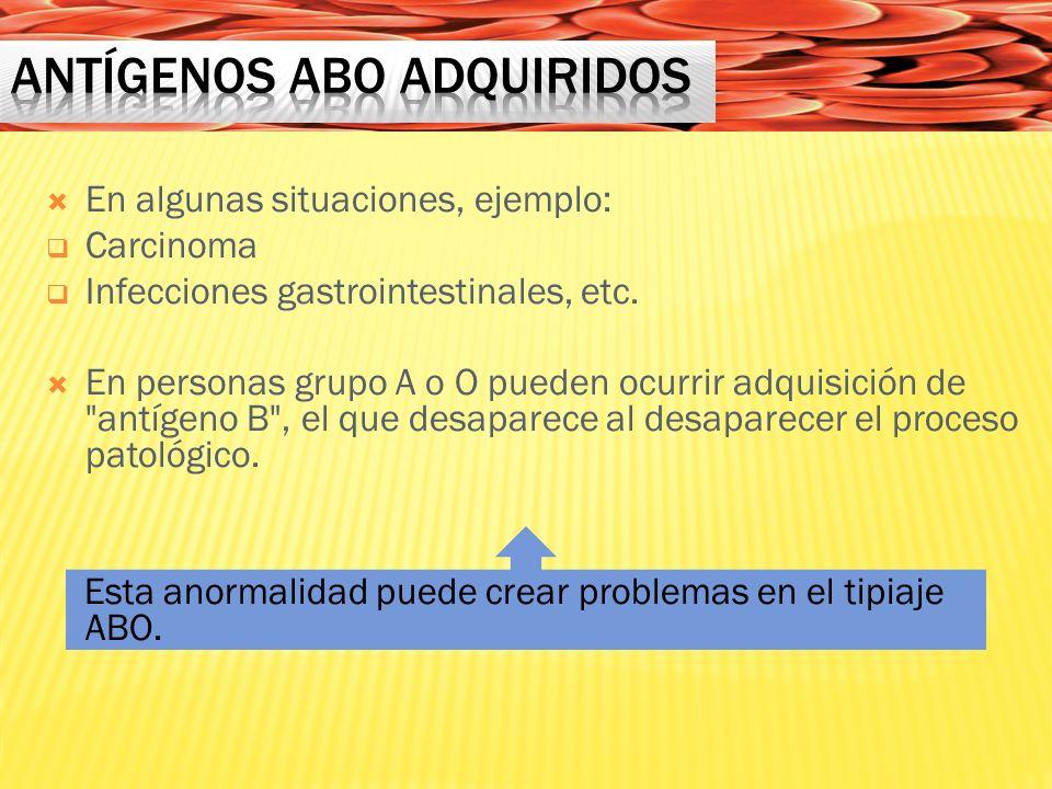 En algunas situaciones, ejemplo: Carcinoma Infecciones gastrointestinales, etc.