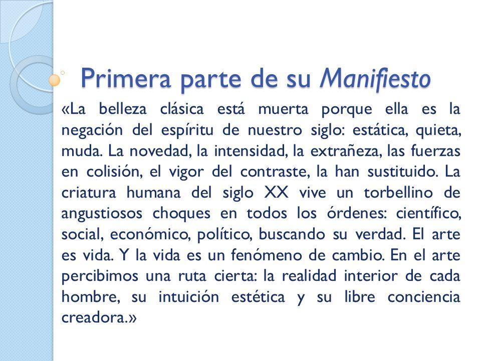 Primera parte de su Manifiesto «La belleza clásica está muerta porque ella es la negación del espíritu de nuestro siglo: estática, quieta, muda. La no