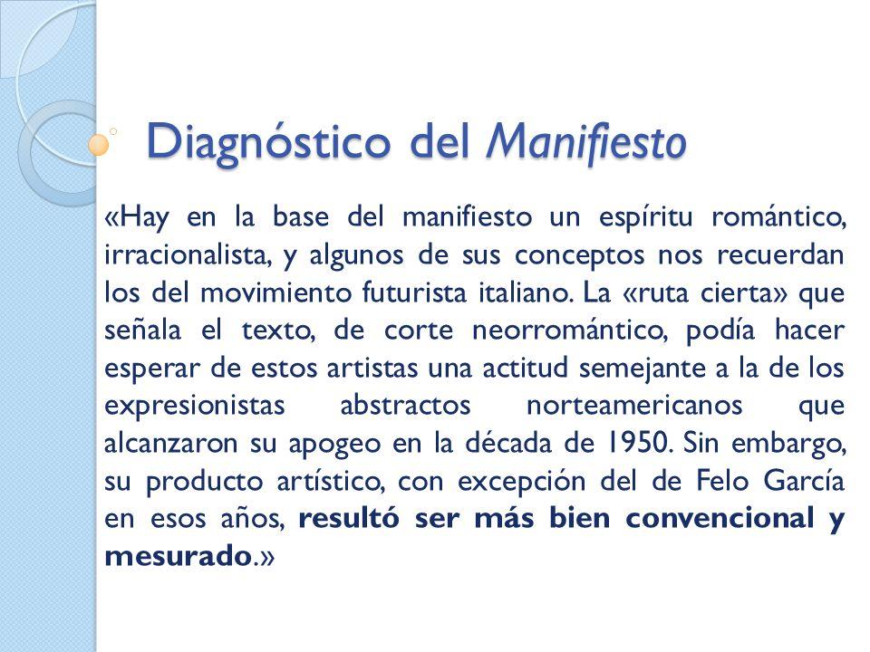 Diagnóstico del Manifiesto «Hay en la base del manifiesto un espíritu romántico, irracionalista, y algunos de sus conceptos nos recuerdan los del movi