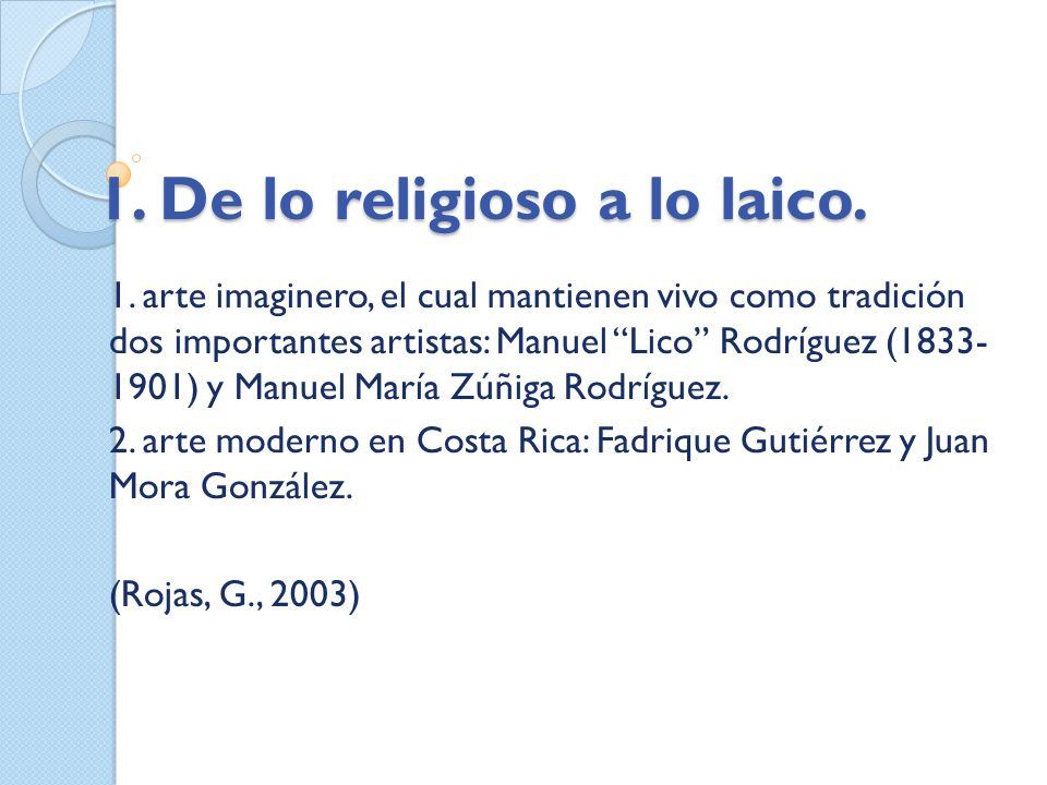 1. De lo religioso a lo laico. 1. arte imaginero, el cual mantienen vivo como tradición dos importantes artistas: Manuel Lico Rodríguez (1833- 1901) y