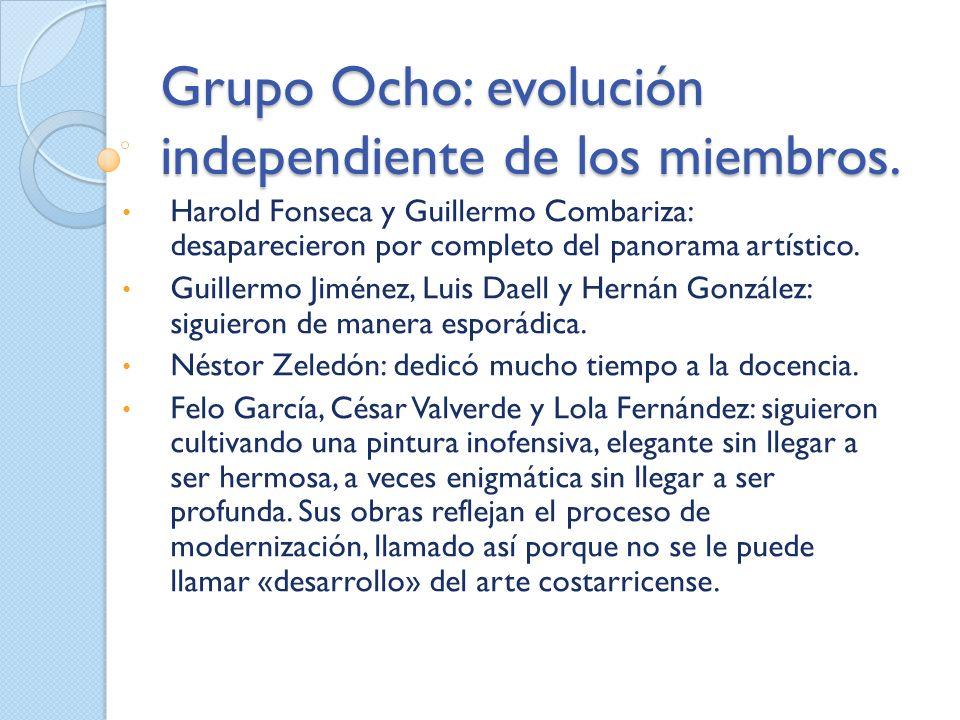 Grupo Ocho: evolución independiente de los miembros. Harold Fonseca y Guillermo Combariza: desaparecieron por completo del panorama artístico. Guiller